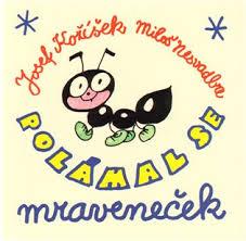 Ilustrace k básničce Polámal se mraveneček, ví to celá obora.